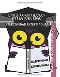LENGUA CASTELLANA Y LITERATURA EBAU: SELECTIVIDAD EXTREMADURA