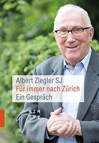 Fur Immer Nach Zurich: Ein Gesprach (German Edition)