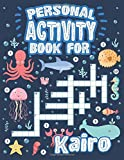 Personal Activity Book For Kairo: Personal Activity Book For Kairo, Puzzle Dot To Dot Labyrinth Coloring Book, 57 Pages, 8.5''x11'', Soft Cover, Matte Finish, Cute Illustrations, Gifts for kids