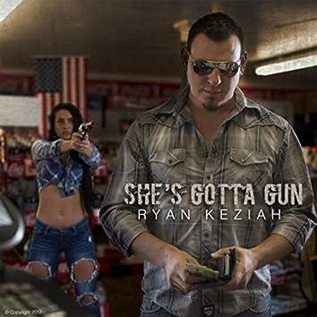 She's Gotta Gun