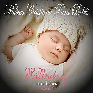 Música Cristiana Para Bebés: Hillsong, Vol. 2