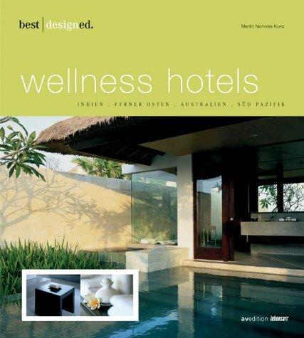 best designed wellness hotels 1. Indien, Südostasien, Australien, Südpazifik