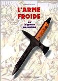 L'arme froide ou la guerre au couteau