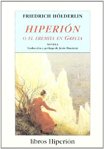 Hiperión o el eremita en Grecia: Novela (libros Hiperión)