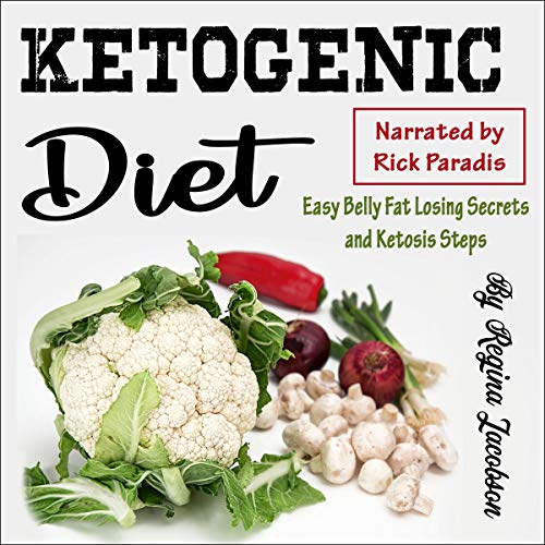 Ketogenic Diet: Easy Belly Fat Losing Secrets and Ketosis Steps cover art