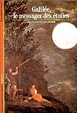 Galilée - Le Messager des étoiles - Gallimard - 21/11/1986