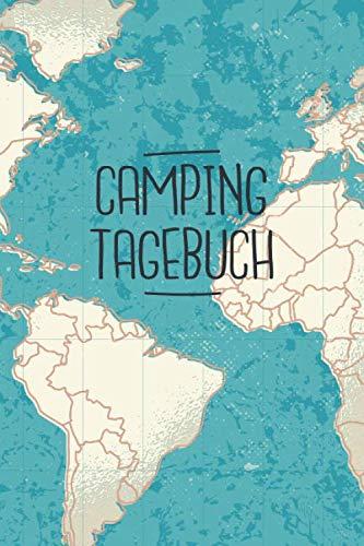 Camping Tagebuch: Liebevoll gestaltetes Camping Logbuch Reisetagebuch - Für Camper ein schönes Tagebuch Journal  Zelt Caravan  Notizbuch Erlebnisbuch / Weltkarte