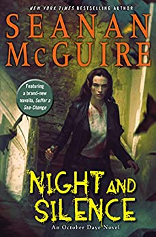 Night and Silence (October Daye Book 12) by [Seanan McGuire]