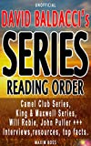 David Baldacci Series List [Complete Book List and Series Reading Order]: Camel Club, King & Maxwell, Will Robie, John Puller, Interviews, Resources, Top ... (Favorite Author Series Reading Order 2)