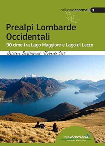 Prealpi lombarde occidentali. 90 cime tra lago Maggiore e lago di Lecco