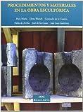 Procedimientos y materiales en la obra escultórica: 6...