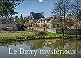 Le Berry mystérieux (Calendrier mural 2022 DIN A3 horizontal): Quelques lieux méconnus du Berry (Calendrier mensuel, 14 Pages )