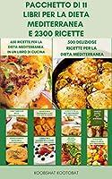 Photo Gallery pacchetto di 11 libri per la dieta mediterranea e 2300 ricette : la guida completa alla dieta mediterranea per i principianti - libro di cucina vegano e piani pasto per la dieta mediterranea