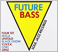 Future Bass by SOUL JAZZ RECORDS PRESENTS (2013-02-01)