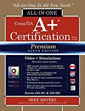 CompTIA A+ Certification All-in-One Exam Guide, Premium Ninth Edition (Exams 220-901 & 220-902) with Online Performance-Based Simulations and Video Training by Mike Meyers (2016-06-21)