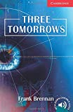 Three Tomorrows Level 1: And How to Avoid Them (Cambridge English Readers)