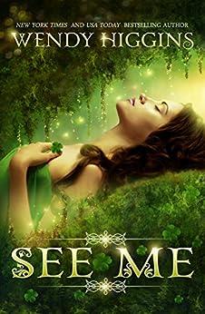 See Me by [Wendy Higgins]
