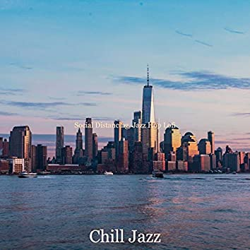 Social Distancing, Jazz Hop Lofi