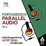 Portugiesisch Parallel Audio - Einfach Portugiesisch Lernen mit 501 Sätzen in Parallel Audio - Teil 2