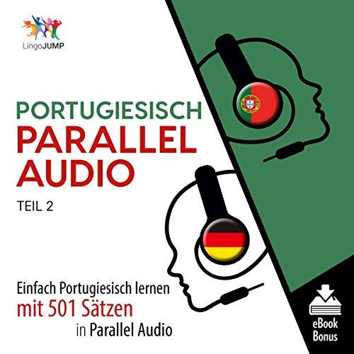 Portugiesisch Parallel Audio - Einfach Portugiesisch Lernen mit 501 Sätzen in Parallel Audio - Teil 2 Titelbild