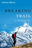 Breaking Trail: A Climbing Life (Lisa Drew Books (Hardcover))