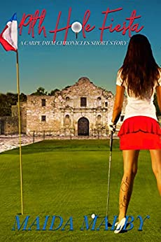 19th Hole Fiesta: A Carpe Diem Chronicles Short Story by [Maida Malby]