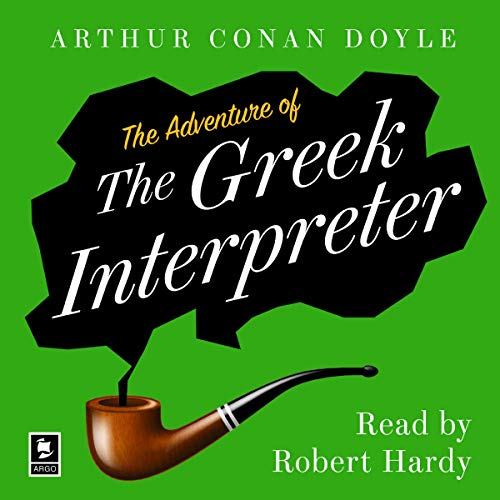 The Adventure of the Greek Interpreter: A Sherlock Holmes Adventure cover art