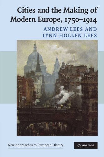 Cities and the Making of Modern Europe, 1750–1914 (New Approaches to European History) download ebooks PDF Books