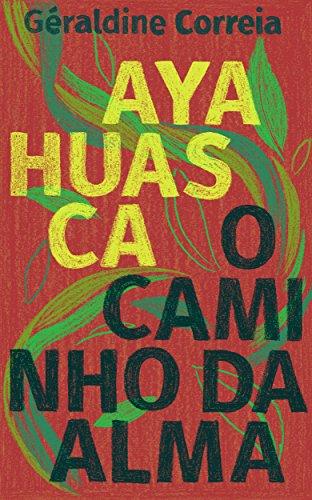Ayahuasca: O caminho da alma