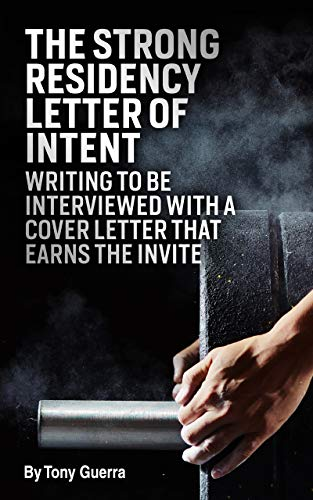 The Strong Residency Letter of Intent: Writing to Be Interviewed with a Cover Letter that Earns the Invite (Pharmacist Residency and Career Series Book 1)