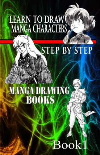 Learn to draw Manga Characters Step by Step Book 1: Manga Drawing Books