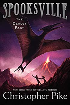 The Deadly Past (Spooksville Book 11) by [Christopher Pike]