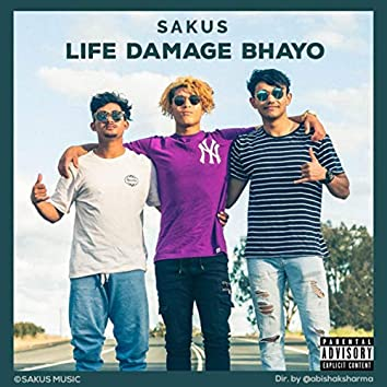 LIFE DAMAGE BHAYO