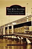 The Key System: San Francisco and the Eastshore Empire (CA) (Images of Rail)