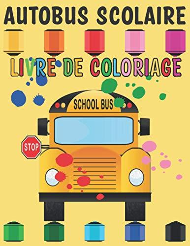 Autobus Scolaire Livre De Coloriage: pour les enfants, garçons, filles | Bus Scolaire, Autobus