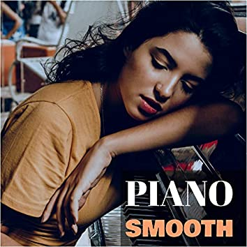 Smooth Piano for Relaxation, Sleep, Study, Therapy, Chill, Zen, Calm, Soft, Ballad, Serenity, Yoga, Meditation