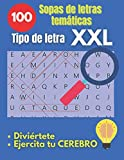 100 Sopas de letras temáticas: Pasatiempos de sopa de letras para adultos en español, formato de letra grande y clara, ideal divertirse y mantener el cerebro alerta, desde pequeños a personas mayores