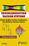 Troubleshooting Vacuum Systems: Steam Turbine Surface Condensers and Refinery Vacuum Tower...