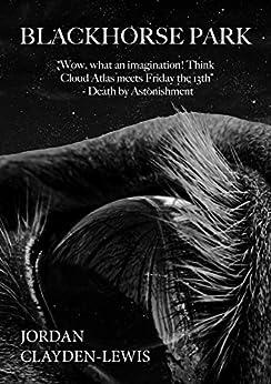 Blackhorse Park by [Jordan Clayden-Lewis, Avena Osborn]