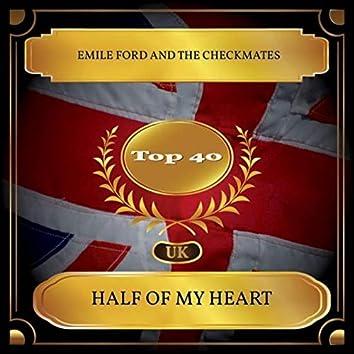 Half Of My Heart (UK Chart Top 40 - No. 33)