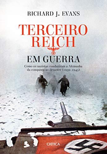 O terceiro Reich em guerra: 3ª Edição