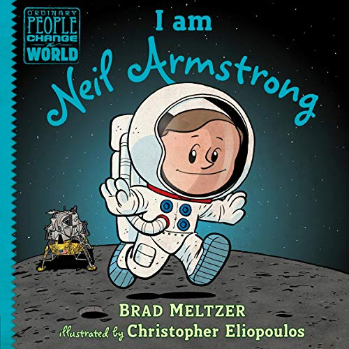 I Am Neil Armstrong     Ordinary People Change the World Series              By:                                                                                                                                 Brad Meltzer                               Narrated by:                                                                                                                                 Marc Thompson,                                                                                        Various                      Length: 22 mins     Not rated yet     Overall 0.0
