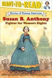 Susan B. Anthony (Ready-to-Read Stories of Famous Americans)