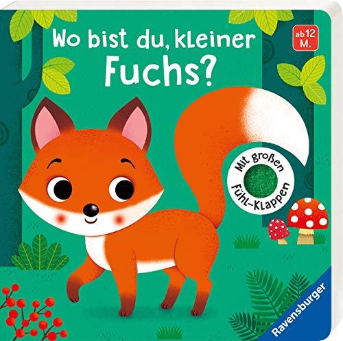 Wo bist du, kleiner Fuchs?: Mit großen Fühlklappen