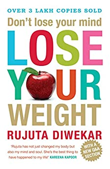 Don'T Lose Your Mind, Lose Your Weight by [Rujuta Diwekar]