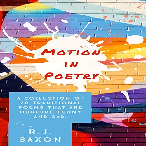 Motion in Poetry: A Collection of 20 Traditional Poems That Are Funny, Obscure and Sad cover art