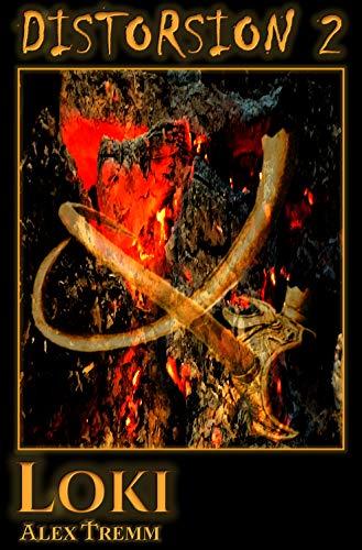 Loki (Trilogie Distorsion t. 2) (French Edition)
