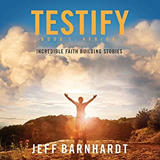 Testify     Incredible Faith Building Stories              By:                                                                                                                                 Jeff Barnhardt                               Narrated by:                                                                                                                                 Scott R. Pollak                      Length: 2 hrs and 7 mins     Not rated yet     Overall 0.0