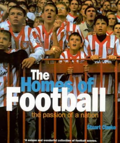 The Homes of Football: The Passion of a Nation