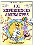101 EXPERIENCES AMUSANTES. Quand la physique devient un jeu